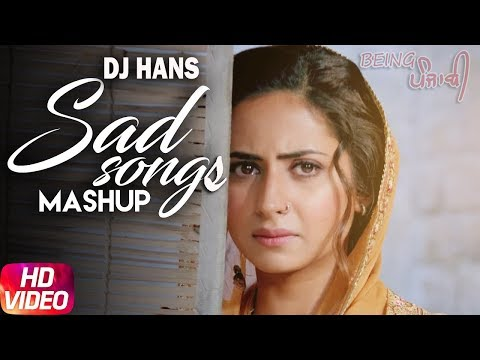 Punjabi Sad Songs Mashup - DJ Hans | Latest Punjabi Sad Songs 2017