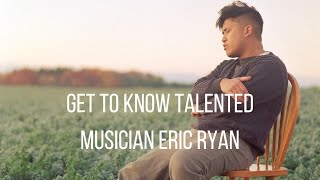 Interview | Get To Know the Promising Musician Eric Ryan