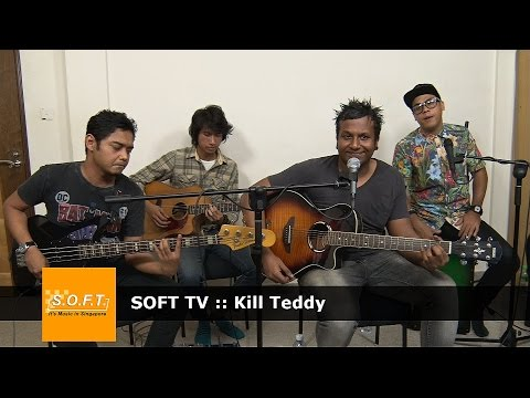 SOFT TV :: Kill Teddy [Singapore Music]