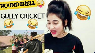 GULLY CRICKET | Round2Hell | R2H | Gully cricket reaction | BY Illumi Girl