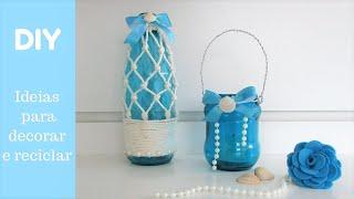 2 Ideias para Decorar e Reciclar Usando Garrafa e Pote de Vidro