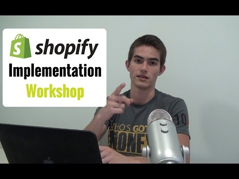 Shopify Implementation Workshop - How To Start Your E-Commerce Business From Scratch