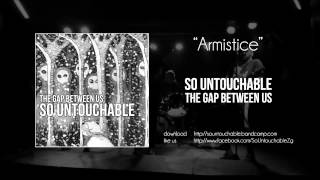 So Untouchable - Armistice