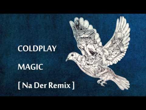 Coldplay - Magic (Na Der Remix) [FREE DOWNLOAD]