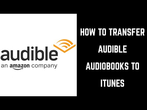 How to Transfer Audible Audiobooks to iTunes