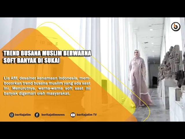 SURABAYA - TREND BUSANA MUSLIM BERWARNA SOFT BANYAK DI SUKAI