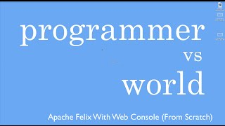 [11.42 MB] Installing Apache Felix With Web Console From Scratch