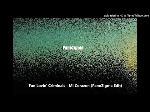 Fun Lovin' Criminals - Mi Corazon (PanoΣigma Edit)