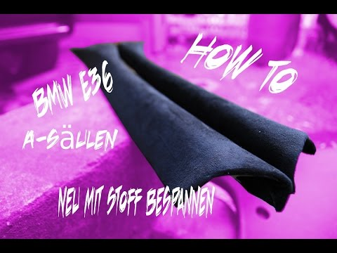 How To [BMW E36] A-säulen Neu Mit Stoff Bespannen