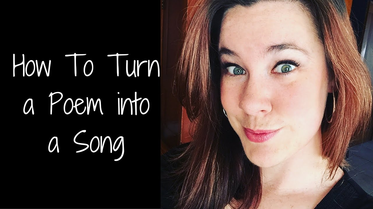 How To Turn A Poem Into A Song Full Song At 700