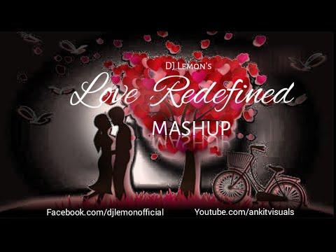 Love Redefined Mashup Episode 07  Dj Lemon