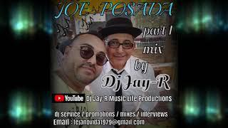 JOE POSADA part 1 mix by DJ JAY-R