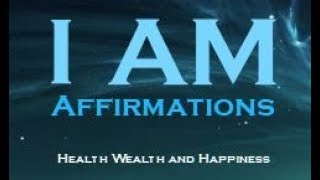 ★I AM★ Affirmations for Health Wealth and Happiness