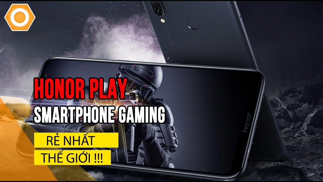 Video Honor Play : Chiếc Smartphone gaming giá rẻ