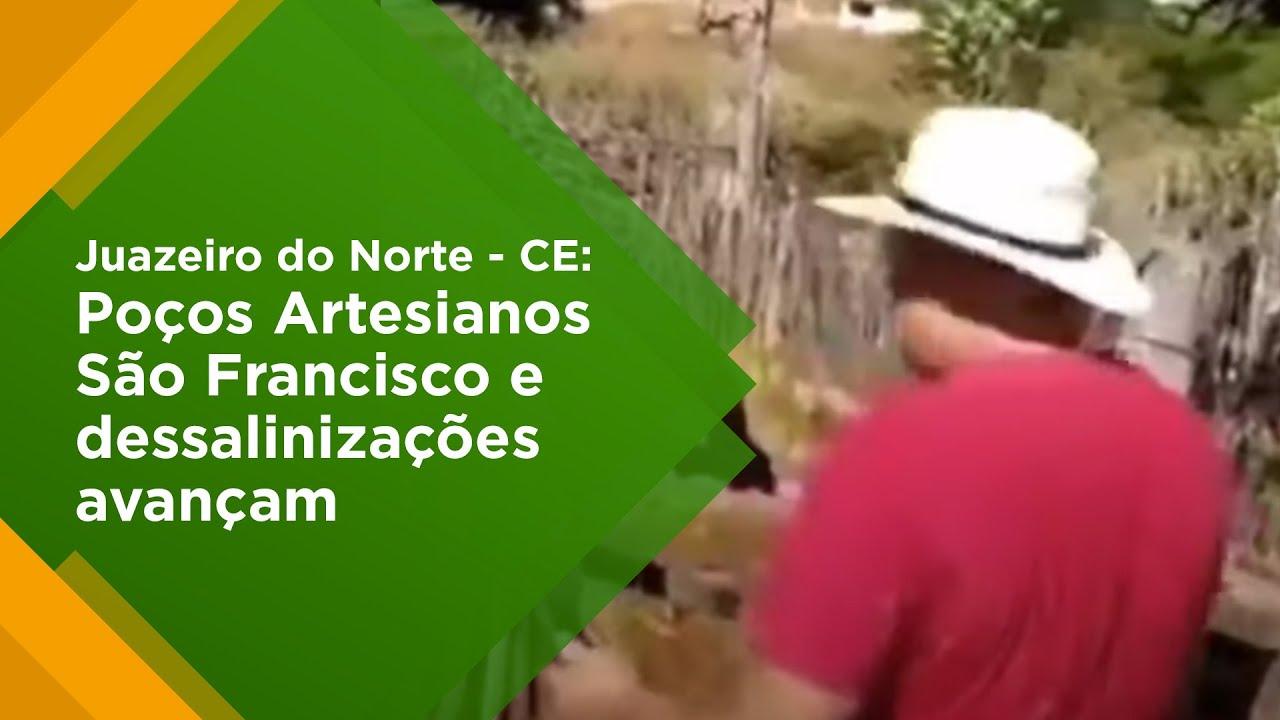 Juazeiro do Norte - CE: Poços Artesianos São Francisco e dessalinizações avançam