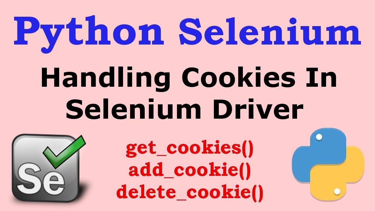 Python Selenium - Handling Cookies in Selenium Web Driver