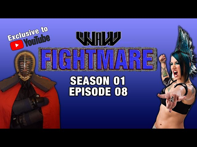 WAW Fightmare TV | Season 01 | Episode 08