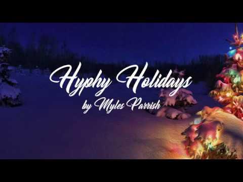 Myles Parrish - Hyphy Holidays (Lyric Video)
