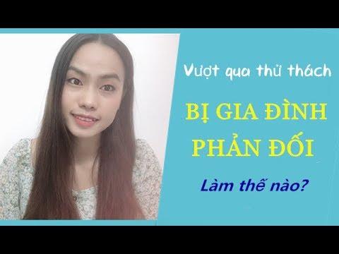 Vượt qua thử thách bị gia đình phản đối- Toàn Nguyễn
