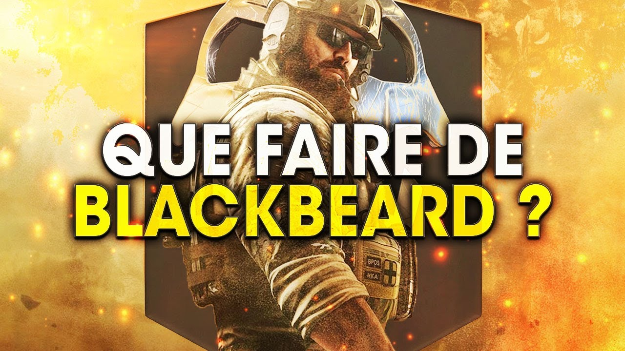 que faut il faire de blackbeard rainbow six siege youtube. Black Bedroom Furniture Sets. Home Design Ideas