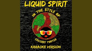 Liquid Spirit (In the Style of Gregory Porter) (Karaoke Version)