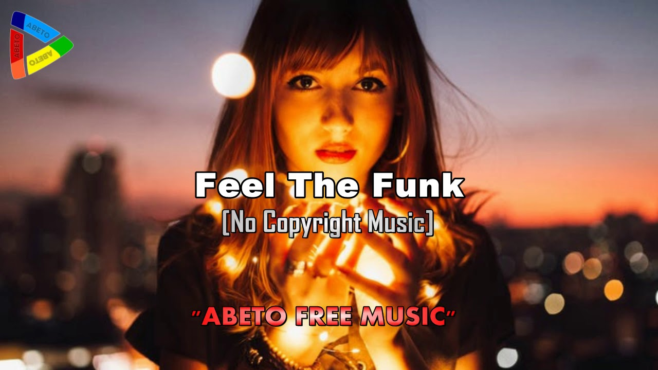 Feel The Funk [No Copyright Music] - Jazz & Blues - Abeto Free Music