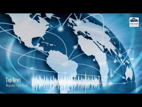 Top News Broadcast - Royalty Free Background Music For Video