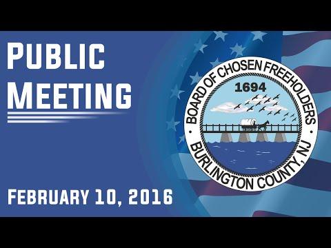 Burlington County Board of Chosen Freeholders Public Meeting February 10, 2016