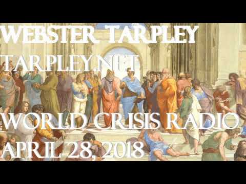 Webster Tarpley World Crisis Radio April 28, 2018