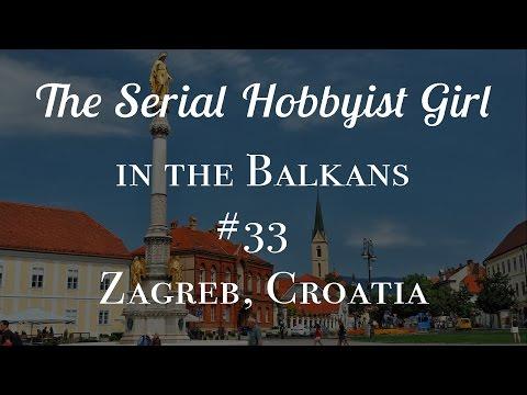 Balkans Vlog #33: Zagreb, Croatia