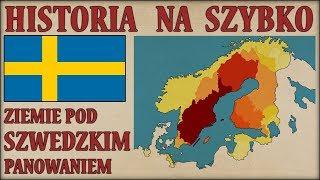 Ziemie pod panowaniem Szwecji latami, na mapach - Historia na Szybko
