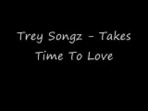 Trey Songz - Takes Time To Love