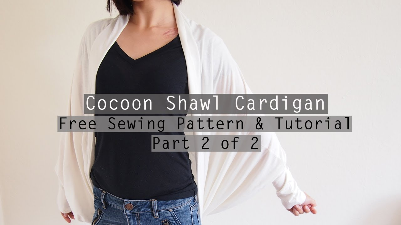 How to make a cocoon shawl cardigan free sewing pattern how to make a cocoon shawl cardigan free sewing pattern tutorial part 2 youtube jeuxipadfo Images