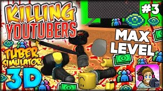 KILLING OTHER YOUTUBERS & MAX LEVEL FINAL EPISODE! (PewDiePie Tuber Simulator 3D #3 | Roblox Tycoon)