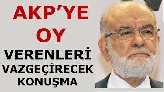 AKP'ye oy verenleri vazgeçirebilecek konuşma - Temel Karamollaoğlu
