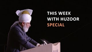 This Week With Huzoor - Final Days of Europe Tour 2019 Special