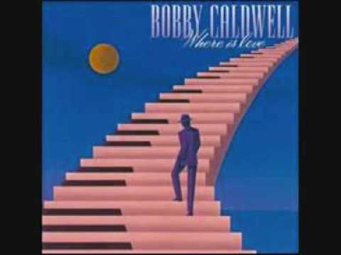 One Love.........Bobby Caldwell