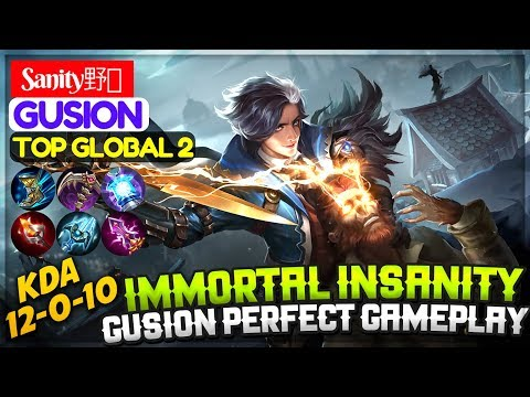 Immortal Insanity, Gusion Perfect Gameplay [ Top 2 Global Gusion ] Sanity野兽 Gusion Mobile Legends