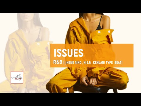 """[FREE] Jhené Aiko x Kehlani x H.E.R type beat """"Issues"""" / Soulful Hip Hop  R&B  Type In"""
