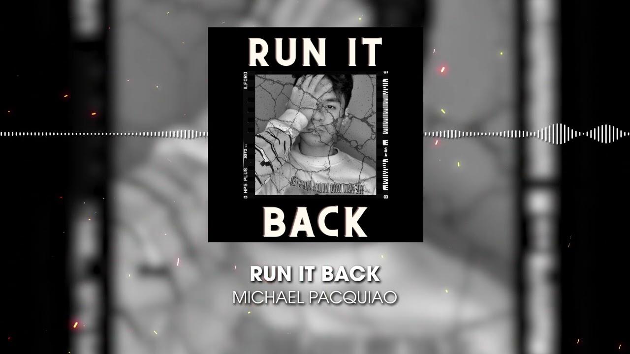 Run It Back - Michael Pacquiao (Feat. Michael Bars)