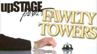 upSTAGE - Fawlty Towers - Directed by Harry Johnson & Justin Williams
