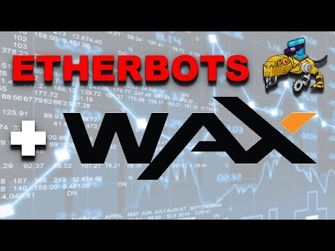 Is Etherbots the next CryptoKitties? WAX surges 100% with news of Etherbots Partnership!