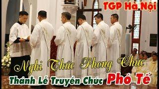NGHI THỨC PHONG CHỨC PHÓ TẾ | trong Thánh lễ truyền chức TGP Hà Nội 2019