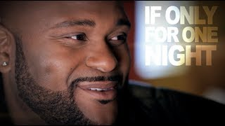 "Ruben Studdard ""If Only For One Night"""