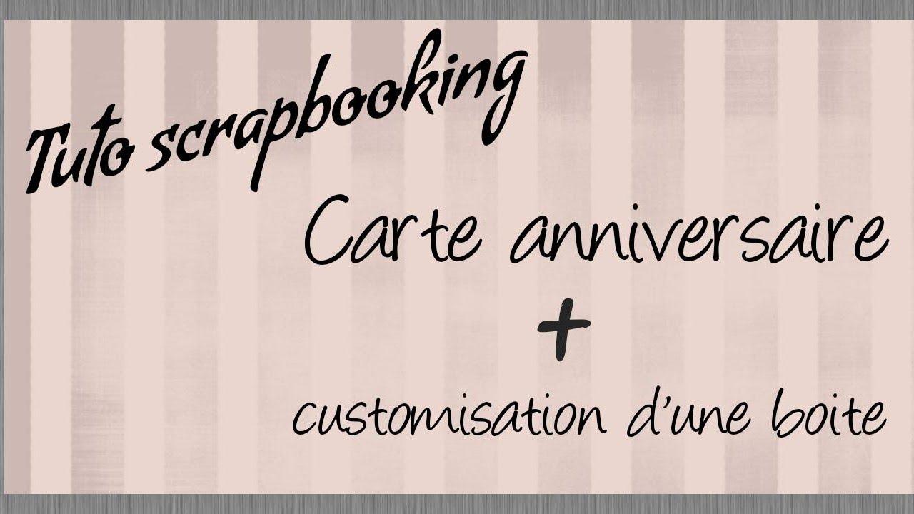 Tuto Scrapbooking Une Carte Anniversaire Customisation D Une Boite Diy Youtube