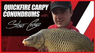 Quickfire Carpy Conundrums - Steve Crowe