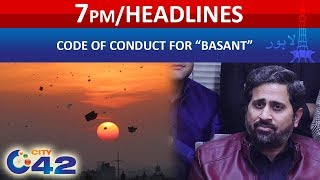 """Code of Conduct for Basant"" - 7pm News Headlines 