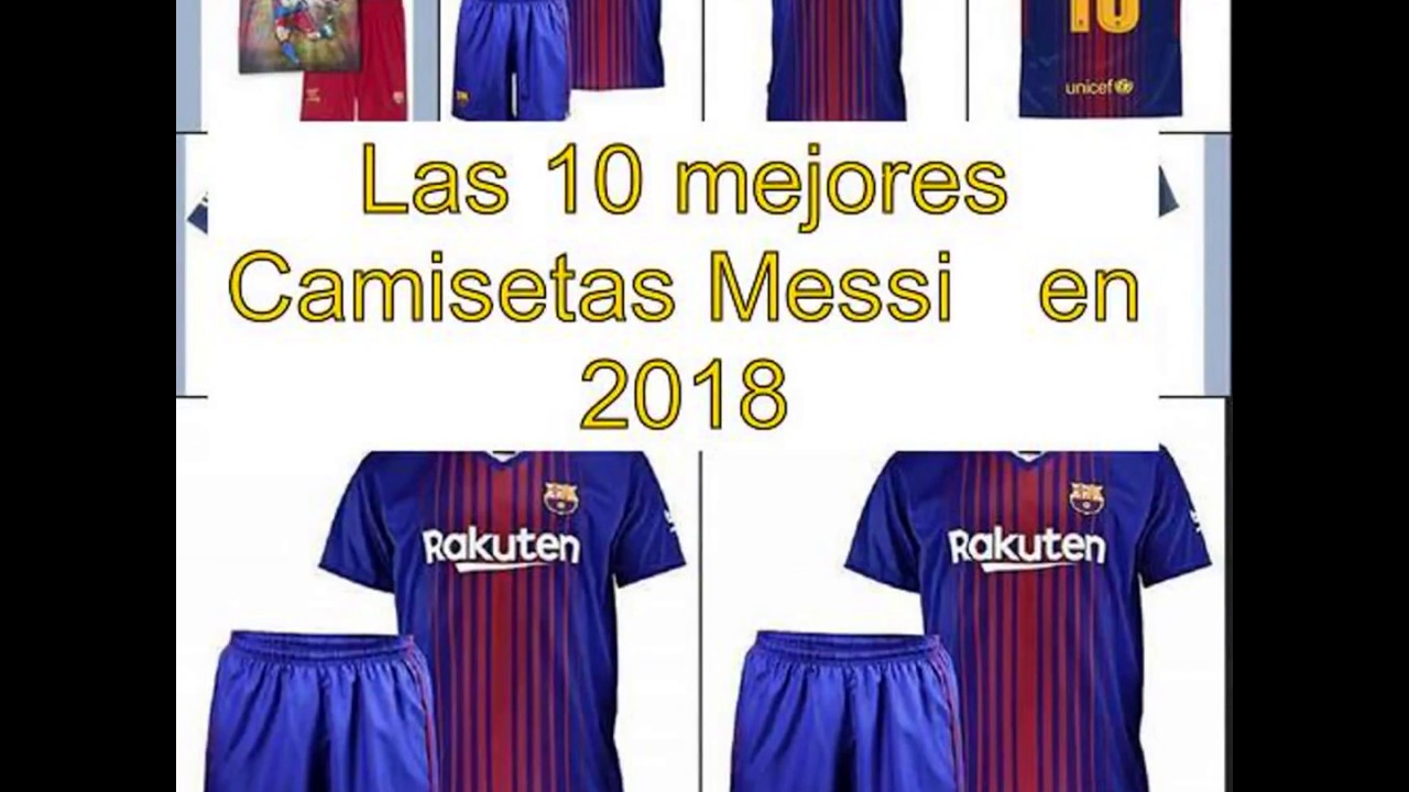 Las 10 mejores Camisetas Messi en 2018 - YouTube c759f896e56da