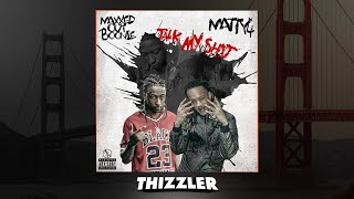 MaxxedOut Boon x Matty4 - Talk My Shit [Thizzler.com Exclusive]