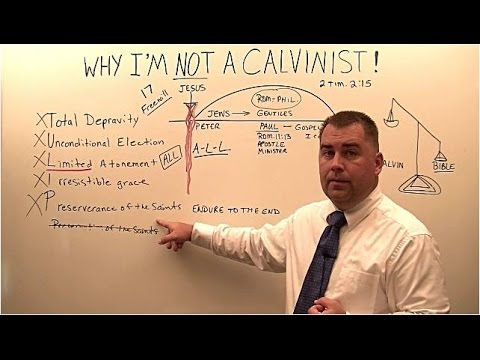 Why I am not a Calvinist!